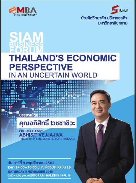 SIAM BUSINESS FORUM THAILAND'S ECONOMIC PERSPECTIVE IN AN UNCERTAIN WORLD